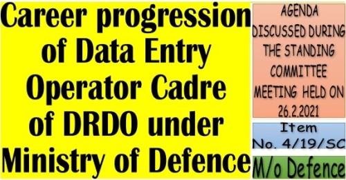 Career progression of Data Entry Operator Cadre of DRDO, under Ministry of Defence: Item No. 4/19/SC Standing Committee Meeting