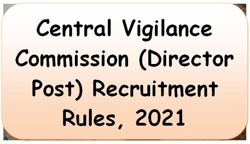 central-vigilance-commission-director-post-recruitment-rules-2021