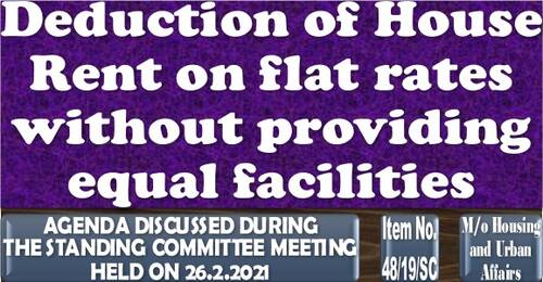 Deduction of House Rent on flat rates without providing equal facilities: Item No. 48/19/SC Standing Committee Meeting
