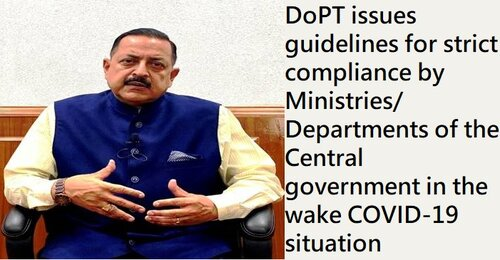 DoPT issues guidelines for strict compliance by Ministries/Departments of the Central government in the wake COVID-19 situation