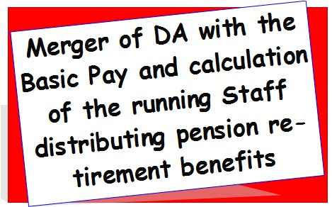 merger-of-da-with-the-basic-pay-and-calculation-of-the-running-staff-distributing-pension-retirement-benefits