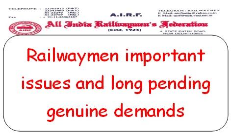 Railwaymen important issues and long pending genuine demands