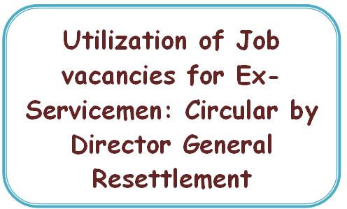 Utilization of Job vacancies for Ex-Servicemen : Circular by Director General Resettlement