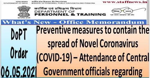 Attendance of Central Government officials – Preventive measures for COVID-19: DOPT order dated 06.05.2021