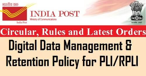Digital Data Management & Retention Policy for PLI/RPLI: Deptt. of Posts