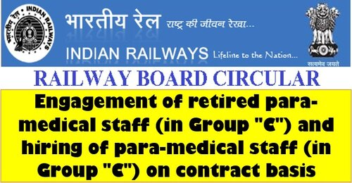 Engagement of retired para-medical staff and hiring of para-medical staff on contract basis upto 31.03.2022: Railway Board
