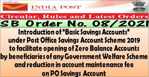 "Introduction of ""Basic Savings Accounts"" under Post Office Savings Account Scheme 2019: SB Order No. 08/2021"