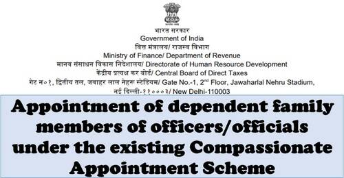 Processing of Death/Retirement benefits/family pension papers and Compassionate appointment in the case of deceased employees: CBDT