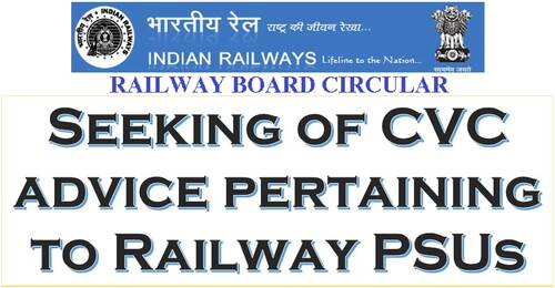 Seeking of CVC advice pertaining to Railway PSUs