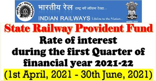 State Railway Provident Fund – Rate of interest during 1st April, 2021 – 30th June, 2021