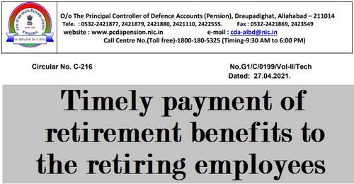 Timely payment of retirement benefits to the retiring employees: PCDA(P) Circular No. C-216 dt 27-04-2021