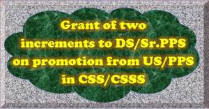 7th-pay-commission-grant-of-two-increments-to-ds-sr-pps-on-promotion