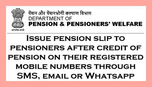 Issue of Pension slip by Pension Disbursing Banks on monthly basis through SMS, email or Whatsapp: DoP&PW