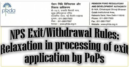 NPS Exit/Withdrawal Rules: Relaxation in processing of exit application by PoPs