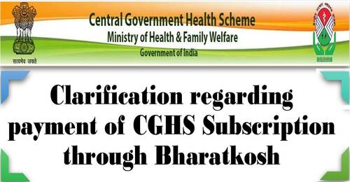 Payment of CGHS Subscription through Bharatkosh: Clarification on issue off CGHS Card
