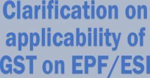 clarification-on-applicability-of-gst-on-epf-esi