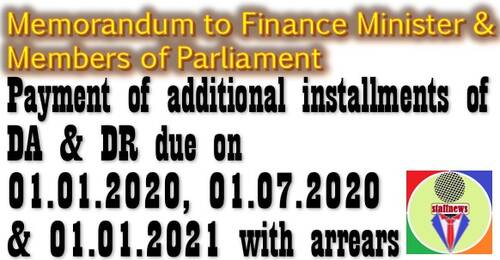 DA & DR due on 01.01.2020, 01.07.2020 & 01.01.2021 with arrears: Letter to Finance Minister and all MPs