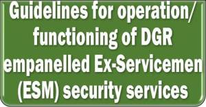guidelines-for-operation-functioning-of-dgr-empanelled-ex-servicemen-esm-security-services