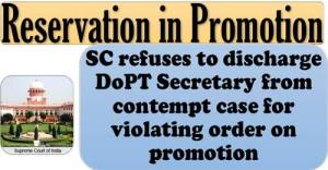 reservation-in-promotion-sc-refuses-to-discharge-dopt-secretary