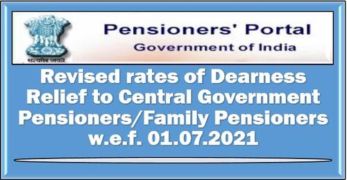 Revised rates of Dearness Relief w.e.f. 01.07.2021: DoP&PW Order for Central Government Pensioners/Family Pensioners