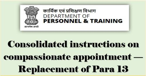 Consolidated instructions on compassionate appointment — Replacement of Para 13: DoPT OM dated 23.08.2021