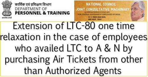LTC to A&N by purchasing Air Tickets from other than Authorized Agents: JCM writes to DoPT for extension of LTC-80 one time relaxation