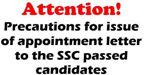 Precautions for issue of appointment letter to the SSC passed candidates