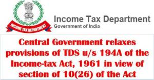 central-government-relaxes-provisions-of-tds-u-s-194a