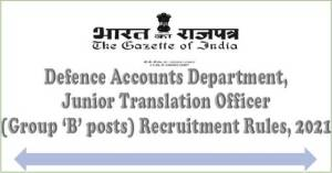 defence-accounts-department-junior-translation-officer-recruitment-rules-2021