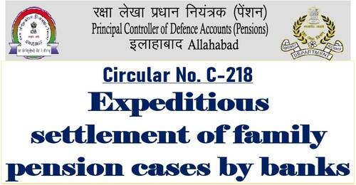Expeditious settlement of family pension cases by banks: PCDA(P) Circular No. 218