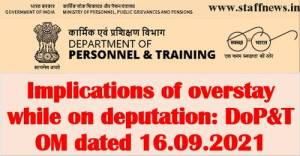 implications-of-overstay-while-on-deputation-dopt