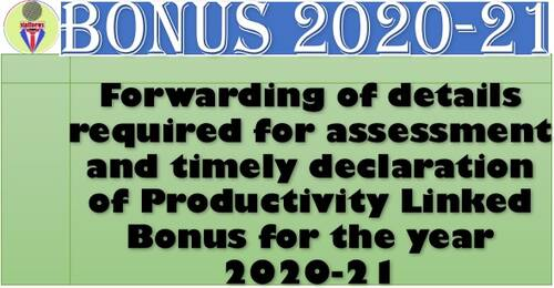 Details required for assessment and timely declaration of Productivity Linked Bonus for the year 2020-21