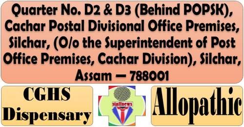 Opening of CGHS Wellness Centre (Allopathic) at Silchar – Add: Quarter No. D2 & D3 (Behind POPSK), Cachar Postal Divisional Office Premises, Silchar (Assam)