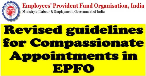 Revised guidelines for Compassionate Appointments in EPFO: Order dated 25.10.2021
