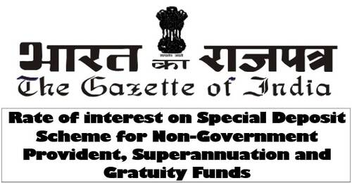 Rate of interest on Special Deposit Scheme for Non-Government Provident, Superannuation and Gratuity Funds for Q3 FY 2021-22