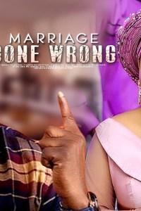 MARRIAGE GONE WRONG – Latest Yoruba Movie 2019