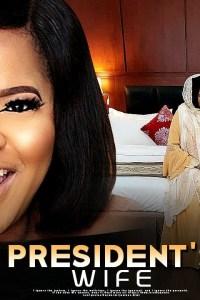 PRESIDENT'S WIFE – Latest Yoruba Movie 2019