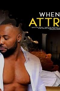 WHEN LOVE ATTRACTS – Latest Yoruba Movie 2019