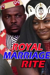 ROYAL MARRIAGE RITE SEASON 1 – Latest Nollywood Movie 2019