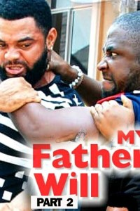 MY FATHER'S WILL (PART 2) – Latest Nollywood Movie 2019