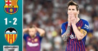 barcelona vs valencia 1 2 goals