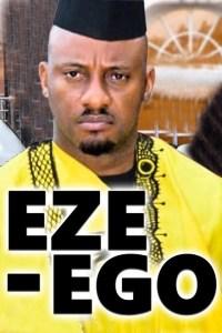 EZE- EGO THE MONEY MAN 5 – Nollywood Movie 2019