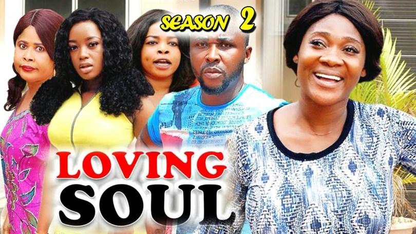loving soul season 2 nollywood m