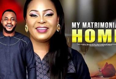 my matrimonial home yoruba movie