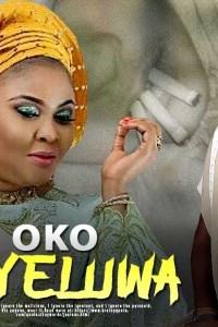 OKO YEYELUWA – Latest Yoruba Movie 2019