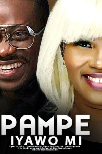 PAMPE IYAWO MI – Yoruba Movie 2019