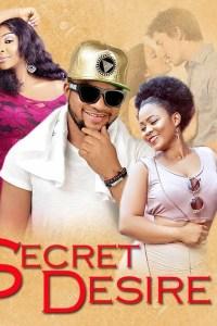 SECRET DESIRE 2 – Nollywood Movie 2019