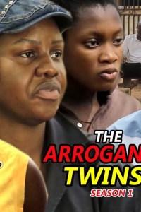 The Arrogant Twins Season 1 – Nollywood Movie 2019