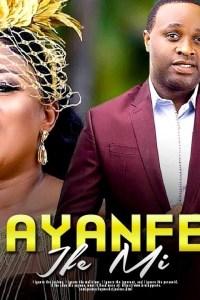 AYANFE IFE MI – Yoruba Movie 2019 [MP4 HD DOWNLOAD]