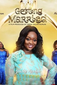 GETTING MARRIED – Nollywood Movie 2019